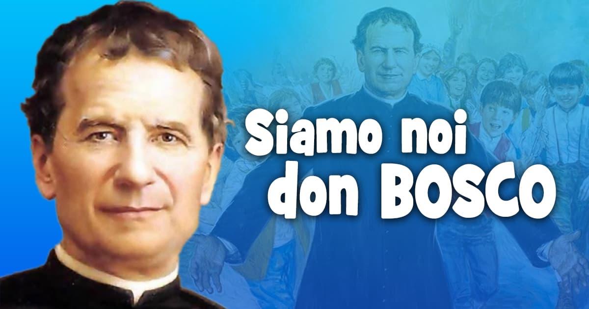 Siamo noi Don Bosco